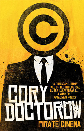 Pirate Cinema, a novel by Cory Doctorow
