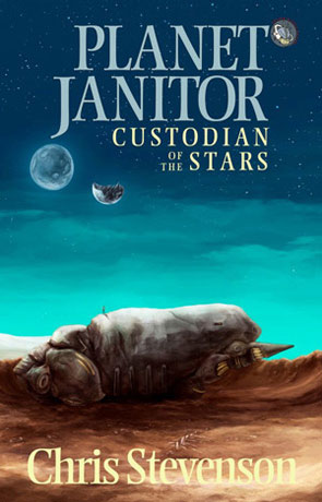 Planet Janitor, a novel by Chris Stevenson