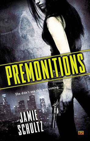 Premonitions, a novel by Jamie Schultz