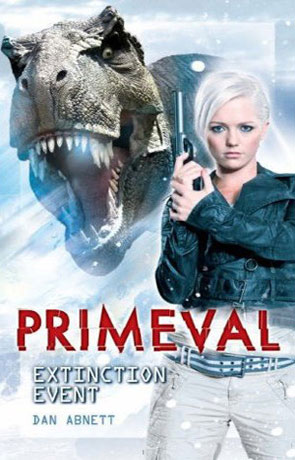Primeval: Extinction Event, a novel by Dan Abnett