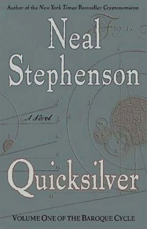 Quicksilver, a novel by Neal Stephenson