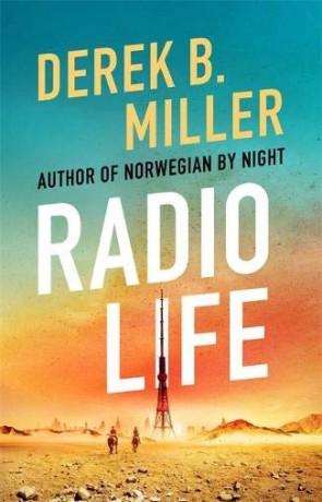 Radio Life, a novel by Derek B Miller