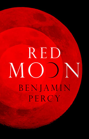 Red Moon, a novel by Benjamin Percy