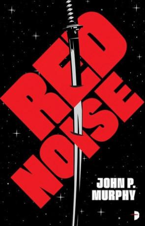 Red Noise, a novel by John P Murphy
