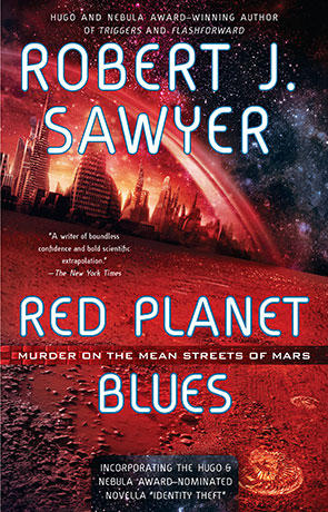 Red Planet Blues, a novel by Robert J Sawyer