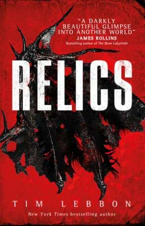 Relics, a novel by Tim Lebbon