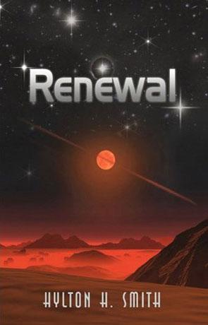Renewal, a novel by Hylton H Smith