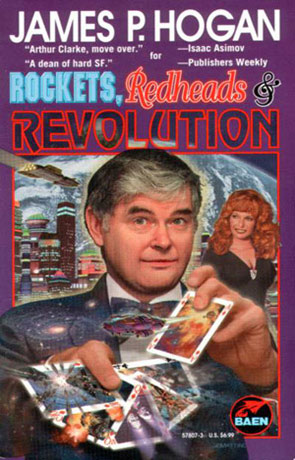 Rockets, Redheads and Revolution, a novel by James P Hogan