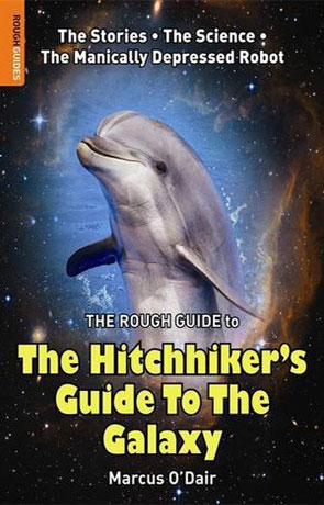 Rough Guide to the Hitchhikers guide to the galaxy, a novel by Marcus O'Dair