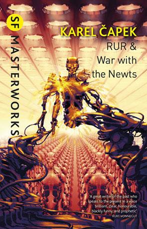 RUR & War with the Newts, a novel by Karel Capek