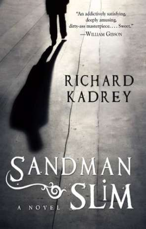 Sandman Slim, a novel by Richard Kadrey