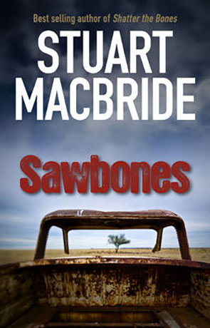 Sawbones, a novel by Stuart Macbride