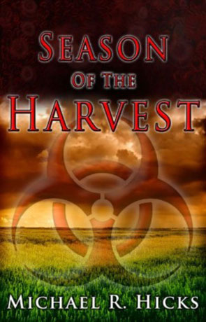Season of the Harvest, a novel by Michael R Hicks