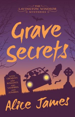 Grave Secrets, a novel by Alice James