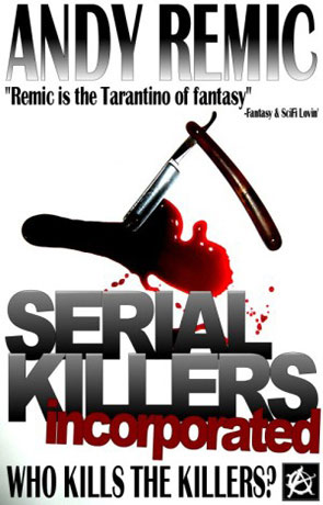 Serial Killers Incorporated, a novel by Andy Remic