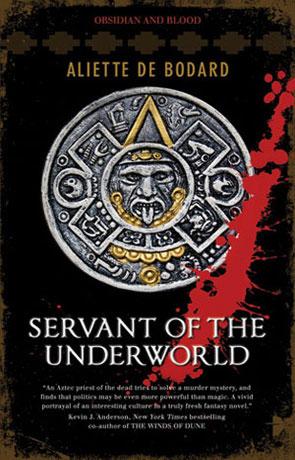 Servant of the underworld, a novel by Aliette de Bodard