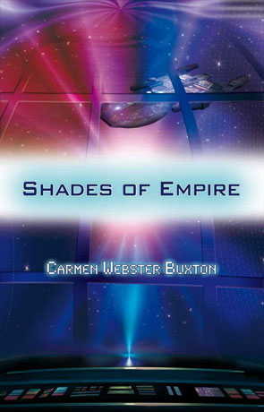 Shades of Empire, a novel by Carmen Webster Buxton