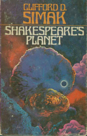 Shakespeare's Planet, a novel by Clifford D Simak