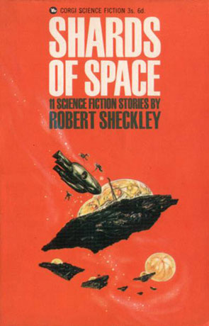 Shards of Space, a novel by Robert Sheckley