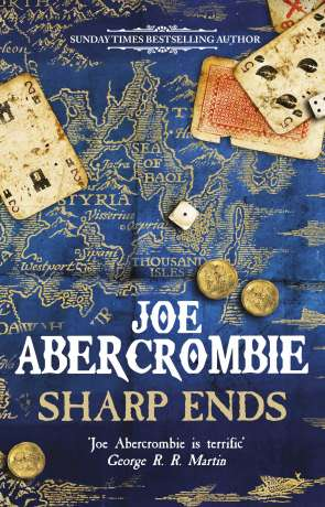 Sharp Ends, a novel by Joe Abercrombie