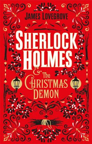 Sherlock Holmes and the Christmas Demon, a novel by James Lovegrove
