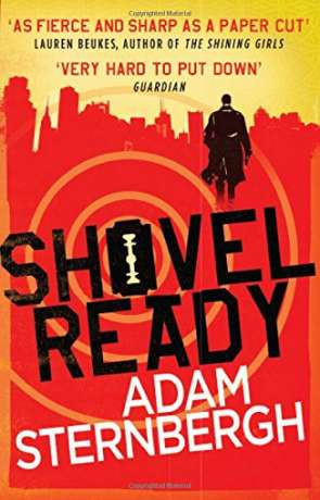 Shovel Ready, a novel by Adam Sternbergh