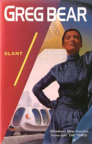Slant, a novel by Greg Bear