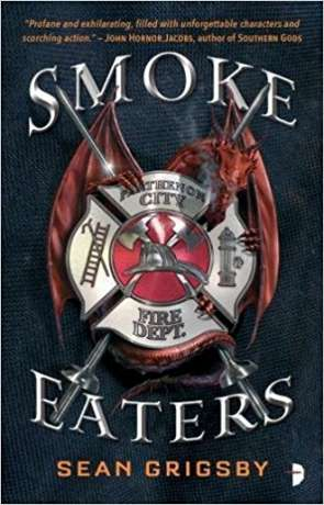 Smoke Eaters, a novel by Sean Grigsby