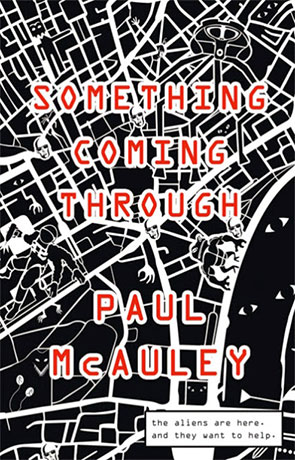 Something Coming Through, a novel by Paul McAuley