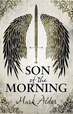 Son of the Morning, a novel by Mark Alder