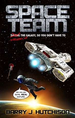 Space Team, a novel by Barry Hutchison