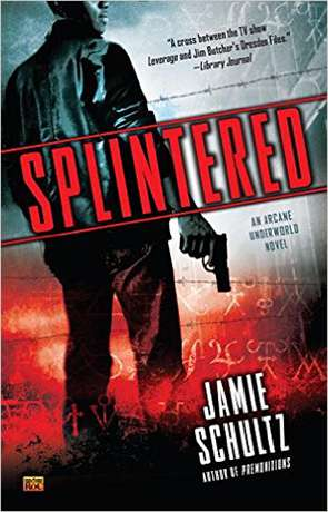 Splintered, a novel by Jamie Schultz