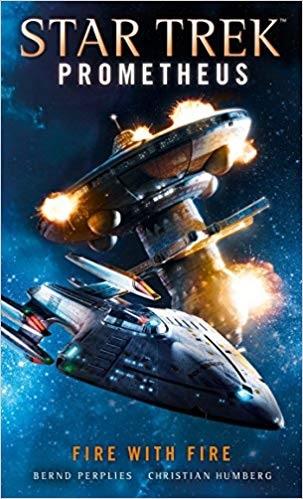 Star Trek Prometheus: Fire with Fire, a novel by Bernd Perplies