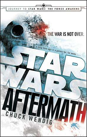 Star Wars Aftermath, a novel by Chuck Wendig