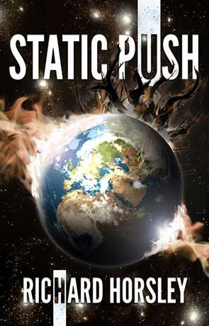 Static Push, a novel by Richard Horsley