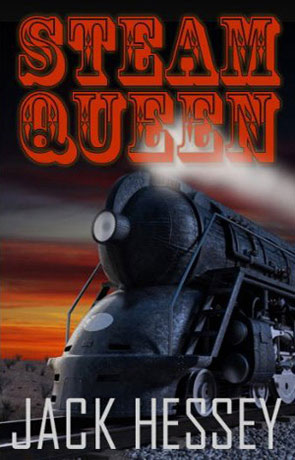 Steam Queen, a novel by Jack Hessey