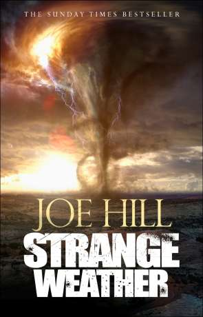 Strange Weather, a novel by Joe Hill