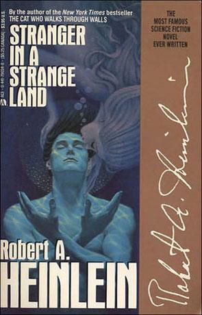 Stranger in a Strange land, a novel by Robert A Heinlein