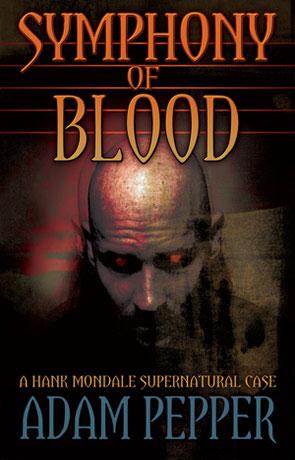 Symphony of Blood, a novel by Adam Pepper