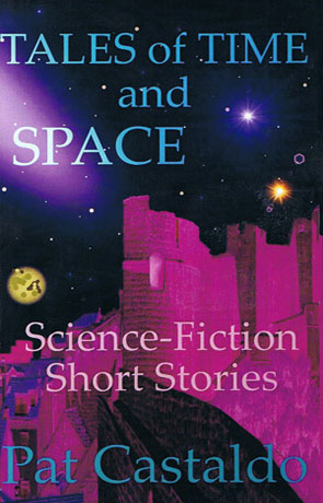 Tales of Time and Space, a novel by Pat Castaldo