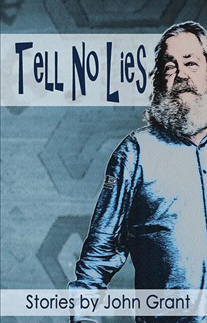 Tell No Lies, a novel by John Grant