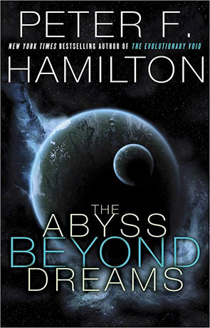 The Abyss Beyond Dreams, a novel by Peter F Hamilton