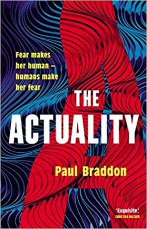 The Actuality, a novel by Paul Braddon