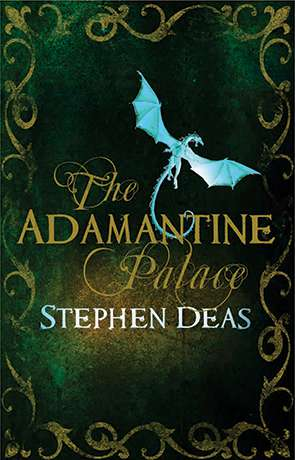 The Adamantine Palace, a novel by Stephen Deas