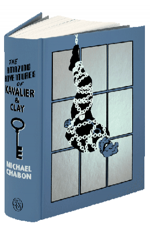 The Amazing Adventures of Kavalier & Clay, a novel by Michael Chabon