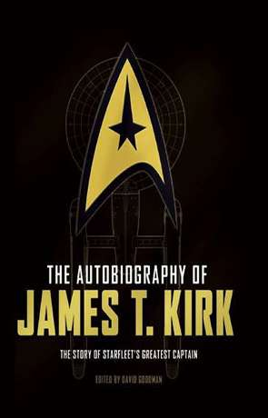 The Autobiography of James T Kirk, a novel by David A Goodman