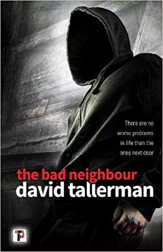 The Bad Neighbour, a novel by David Tallerman