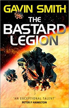 The Bastard Legion, a novel by Gavin Smith