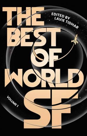 The Best of World SF Volume 1, a novel by Lavie Tidhar