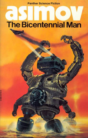 The Bicentennial Man, a novel by Isaac Asimov